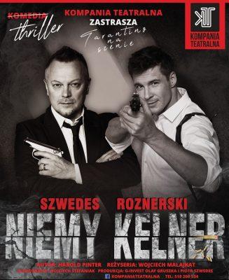 plakat spektaklu teatralnego; dwóch mężczyzn (P. Szwedes, M. Roznerski) w eleganckich ubraniach, z bronią w ręku